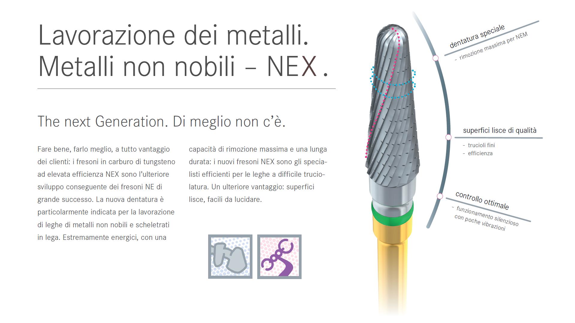 Fresoni NEX per metalli non nobili