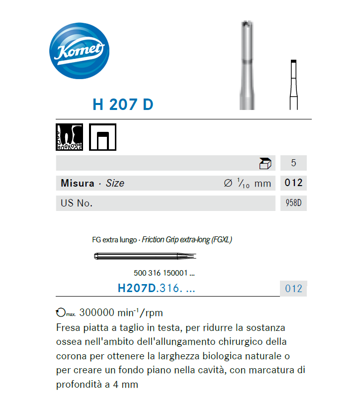 Fresa chirurgica Komet H 207 D 316 012